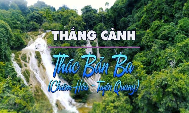 Kinh nghiệm du lịch Tuyên Quang từ a - z - bản ba